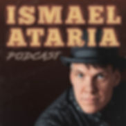 IsmaelAtaria-Podcast-cover-small2.jpg