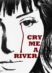 Cry-Me-A-River-Poster copy.jpg