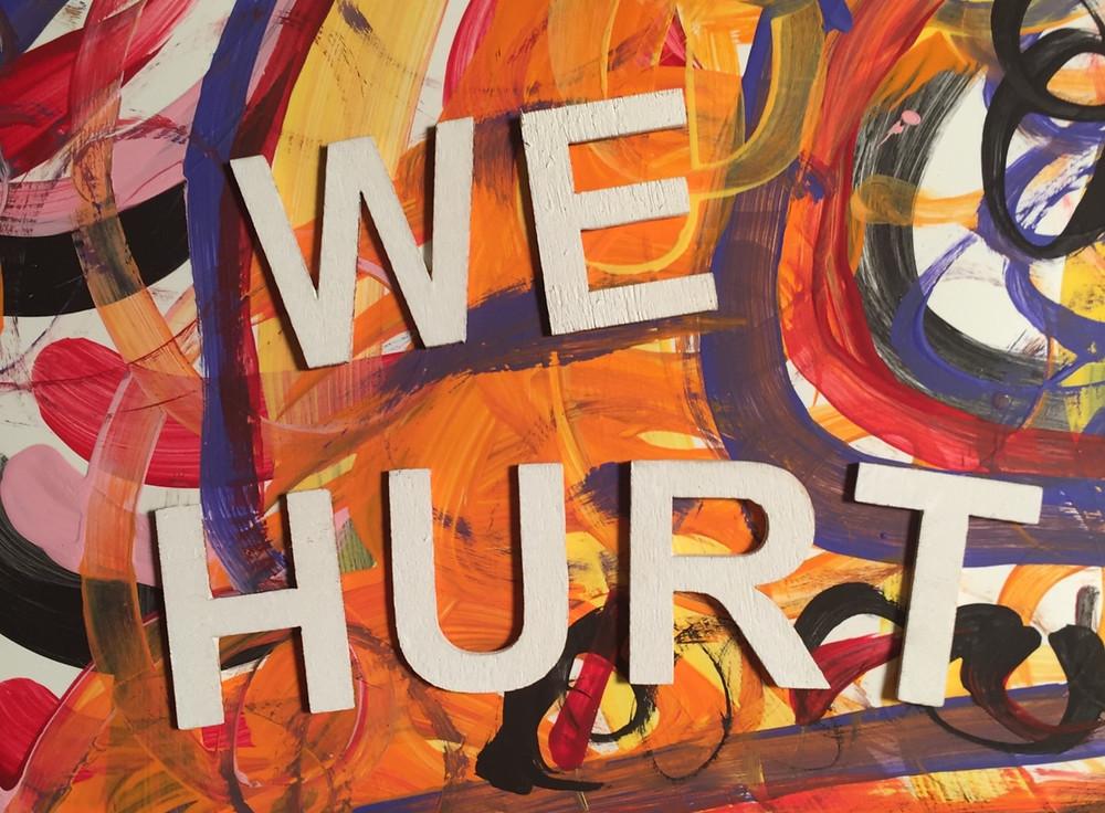 """""""We Hurt"""""""