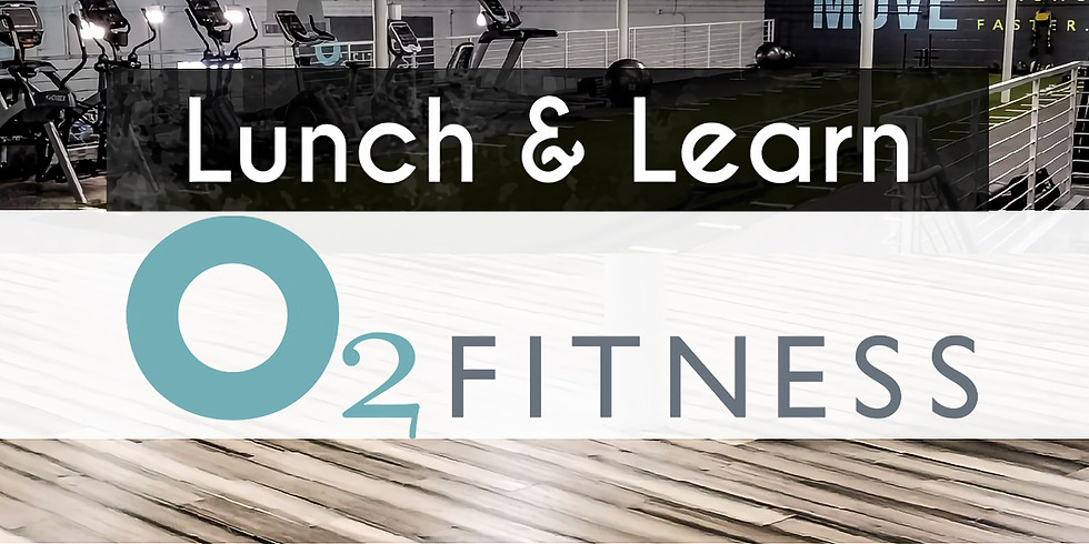 Lunch & Learn at O2 Fitness James Island