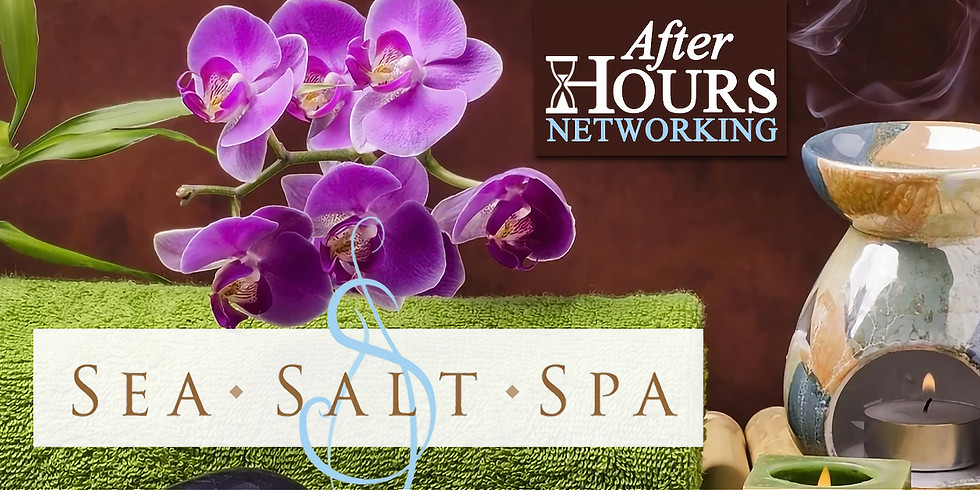 After Hours Networking - Sea Salt Spa