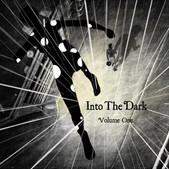 Into The Dark - Volume One