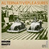 Alternative Pleasures - Volume 01