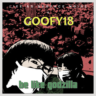 Goofy18 & Life As Surface Noise