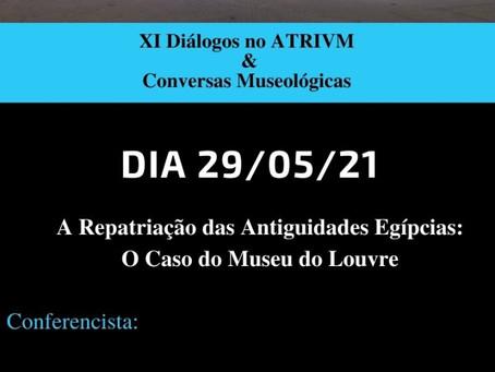 """XI Diálogos No Atrivm.  """"A repatriação das antiguidades egípcias - o caso do Museu do Louvre"""""""