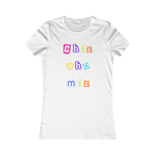 Chix Who Mix Ransom Letter Tee