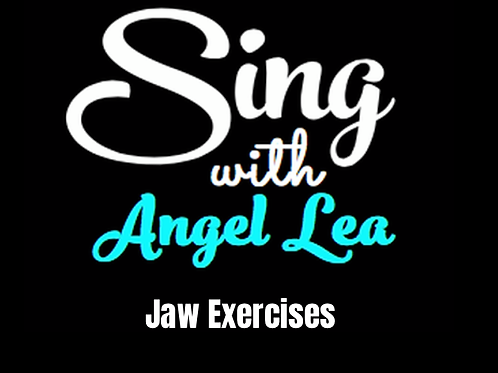 Sing With Angel Lea Jaw & Speaking Exercises
