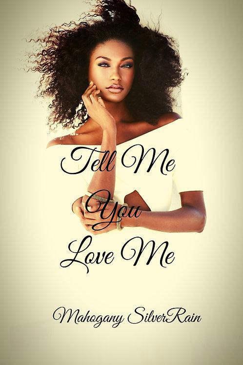 Tell Me You Love Me, Kenya Clark Series, book 1 (PDF)