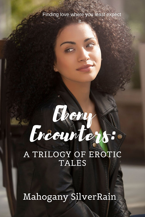 Ebony Encounters: A Trilogy of Erotic Tales (pdf)