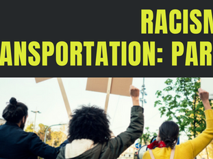 Racism in Transportation Part 2: Driving Change