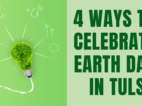 4 Ways to Celebrate Earth Day in Tulsa