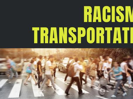 Racism & Transportation: Part 1