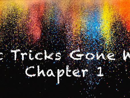 Magic Tricks Gone Wrong