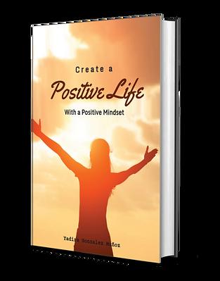 Create a POSITIVE LIFE With a Positive Mindset