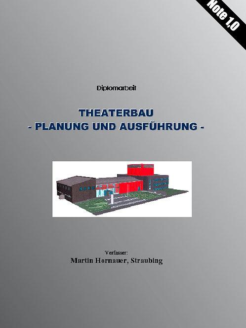 Theaterbau - Planung und Ausführung - Diplomarbeit