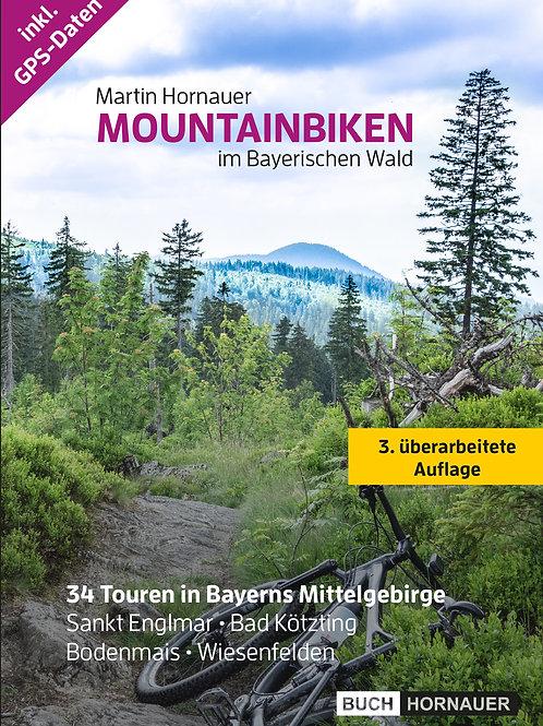 Mountainbiken im Bayerischen Wald (3. Auflage)