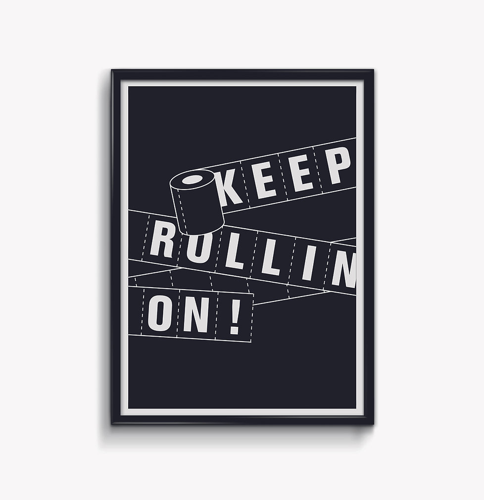 Keep rolling on typographic posters
