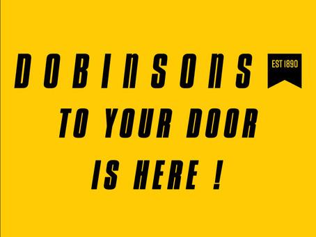 Dobinsons to your door is here!