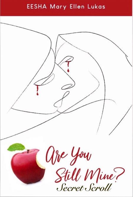 """""""Are You Still Mine? Secret Scroll"""" is here! A workbook written by bestseller, Mary Ellen Lukas."""