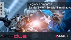 """REGIONE LOMBARDIA - """"BANDO SI4.0 2021"""" SOLUZIONI INNOVATIVE 4.0"""