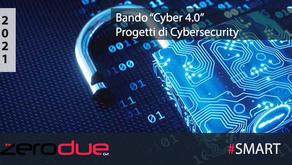 BANDO CYBER 4.0 - PROGETTI DI INNOVAZIONE RICERCA E SVILUPPO NELLA CYBERSECURITY