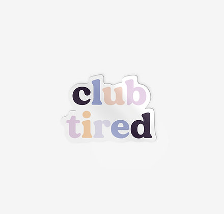 Club Tired