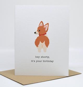 Hey Shorty, It's Your Birthday (Corgi)