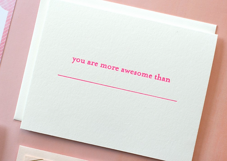 """You Are More Awesome Than___"" Fill In the Blank Letterpress Card by Pennie Post"