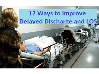 Reduce Delayed Discharges and LOS to improve Cost and Performance