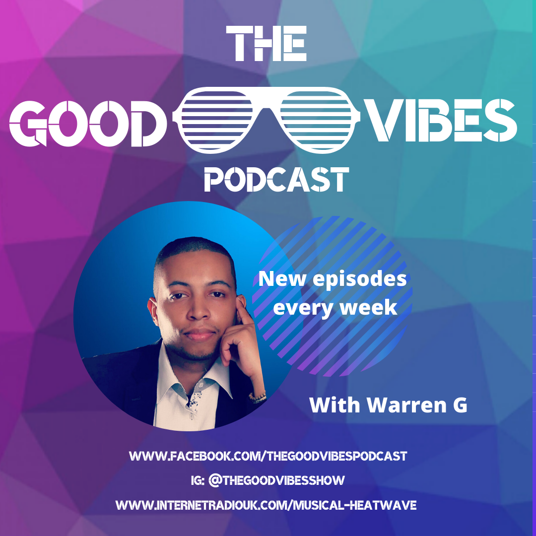 GOOD VIBES PODCAST new episodes every we
