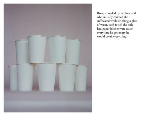 Rosa, etranglée par son mari, disait que chez elle il y avait que de la veisselle en papier car à chaque fois qu'il s'enervait il cassait tout.
