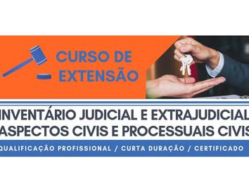 Curso de extensão em Inventário Judicial e Extrajudicial: Aspectos Civis e Processuais Civis
