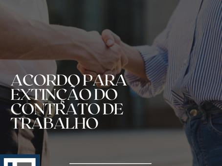 ACORDO PARA EXTINÇÃO DO CONTRATO DE TRABALHO