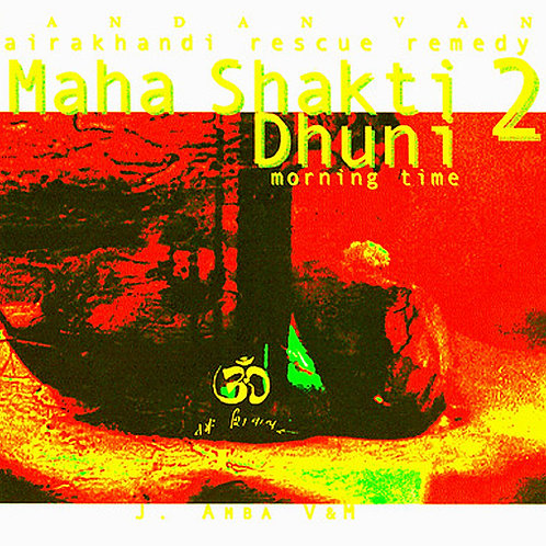 Maha Shakti Dhuni CD di bhajans da Hairakhan