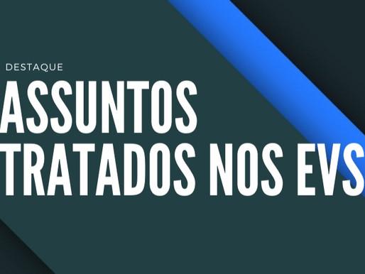 ASSUNTOS TRATADOS NO EV