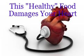 """This """"Healthy"""" Food Damages Your Heart"""