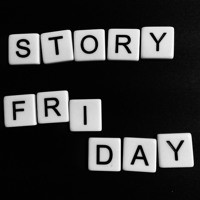 Story Friday…changed everything
