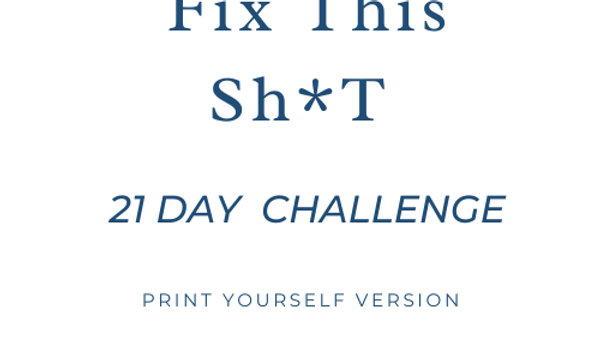 Fix This Sh*T Challenge (Print yourself)