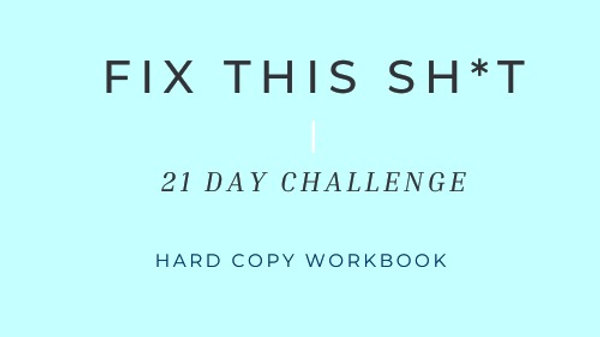 Fix This Sh*T Challenge (Hard Copy)