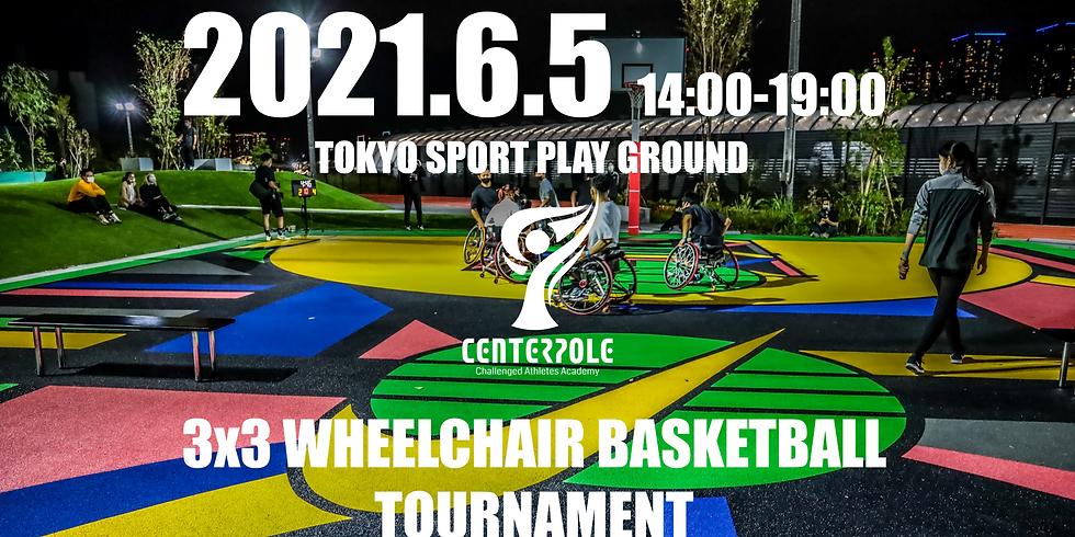 3x3WHEELCHAIR BASKETBALL TOURNAMENT 試合観戦チケット【招待制イベント】