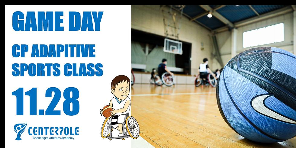 11月28日(土) アダプティブスポーツクラス (車いすバスケットボールGAMEDAY)