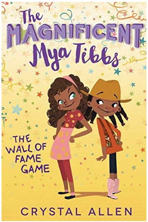 The Magnificent Mya Tibbs: The Wall of Fame Crystal Allen