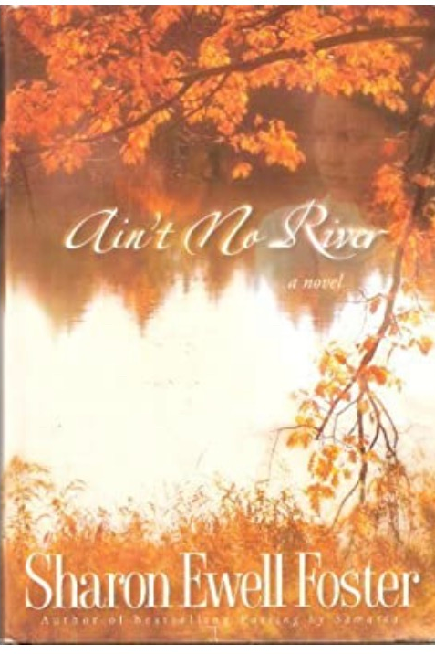 Ain't No River Foster, Sharon Ewell