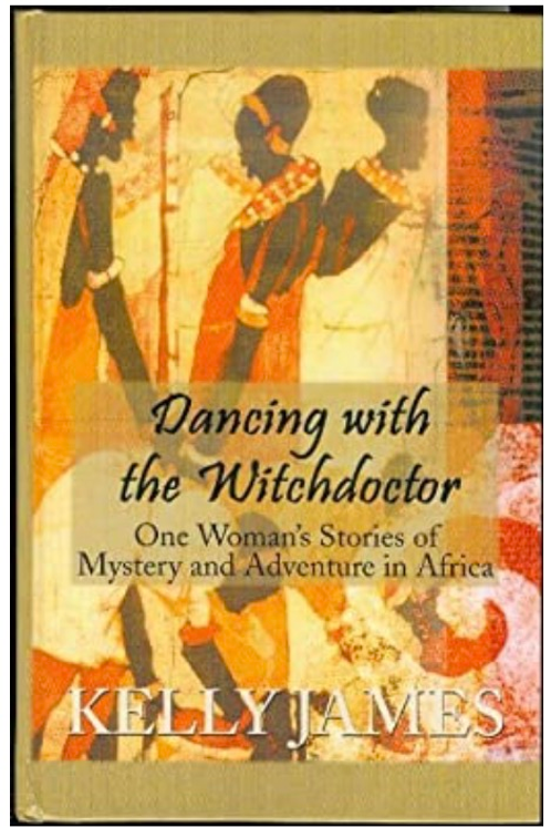 Dancing with the Witchdoctor Kelly James