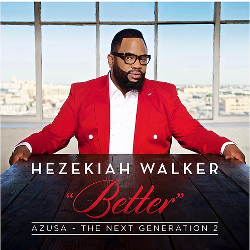"""Better"" Hezakiah Walker"