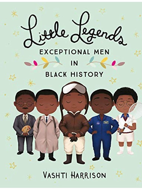 Little Legends: EXCEPTIONAL MEN IN BLACK HISTORY Vashti Harrison
