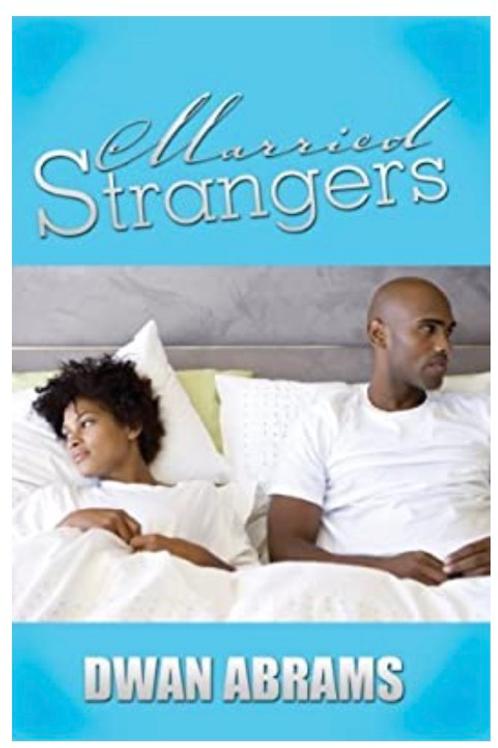 Married Strangers Dwan Abrams