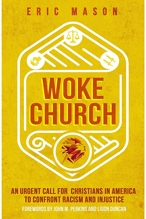 Woke Church: An Urgent Call for Christians in America to Confront Racism and Inj