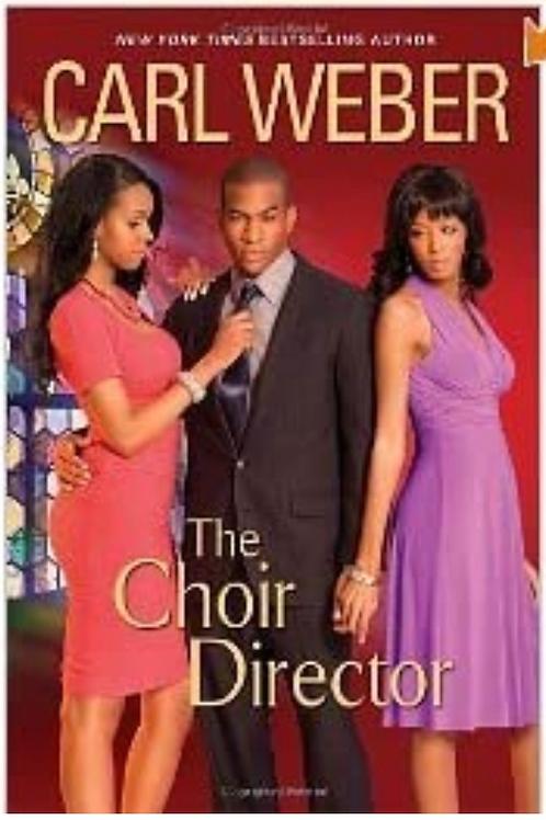 The Choir Director (The Church Series) [Hardcover] Weber, Carl