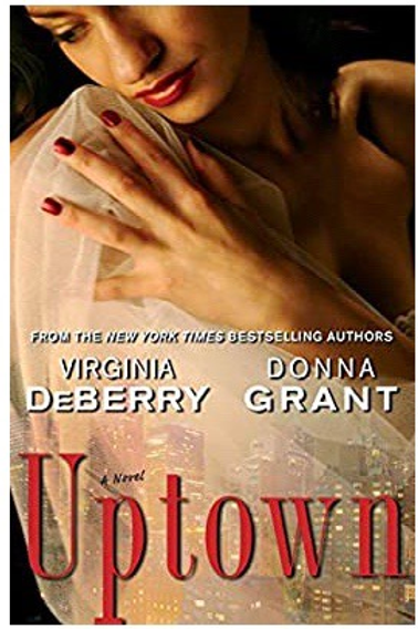 Uptown: A Novel [Paperback] DeBerry, Virginia and Grant, Donna